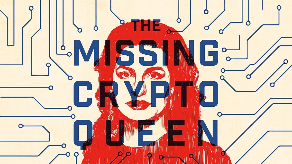BBC Sounds - The Missing Cryptoqueen, Introducing The Missing Cryptoqueen